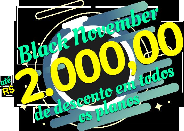 Black November 2 mil de desconto